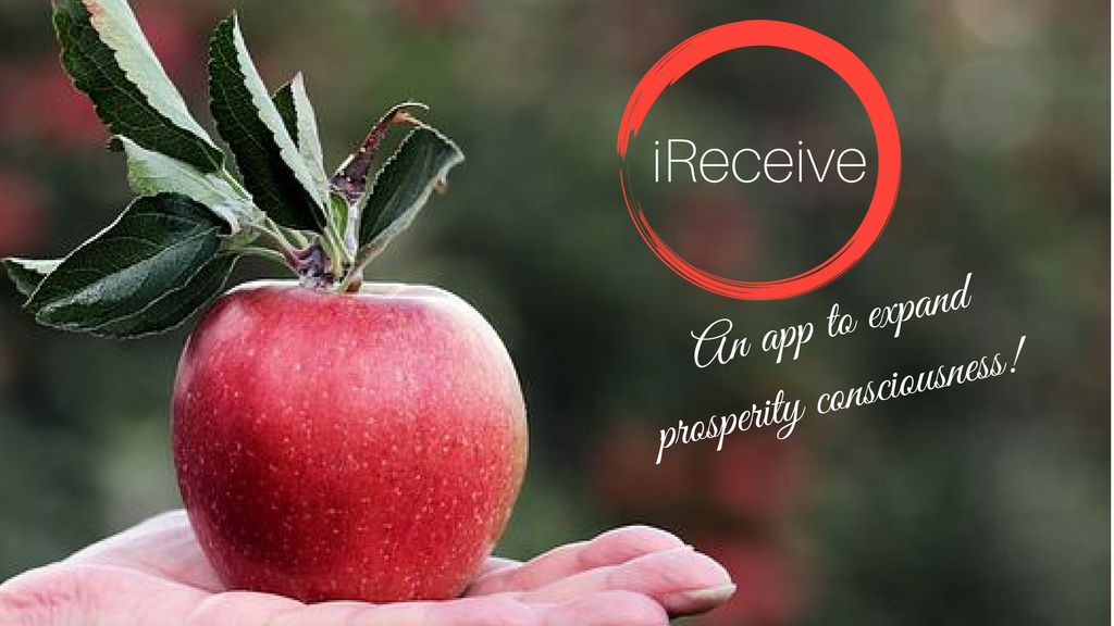 iReceive - An app to expand prosperity consciousness!