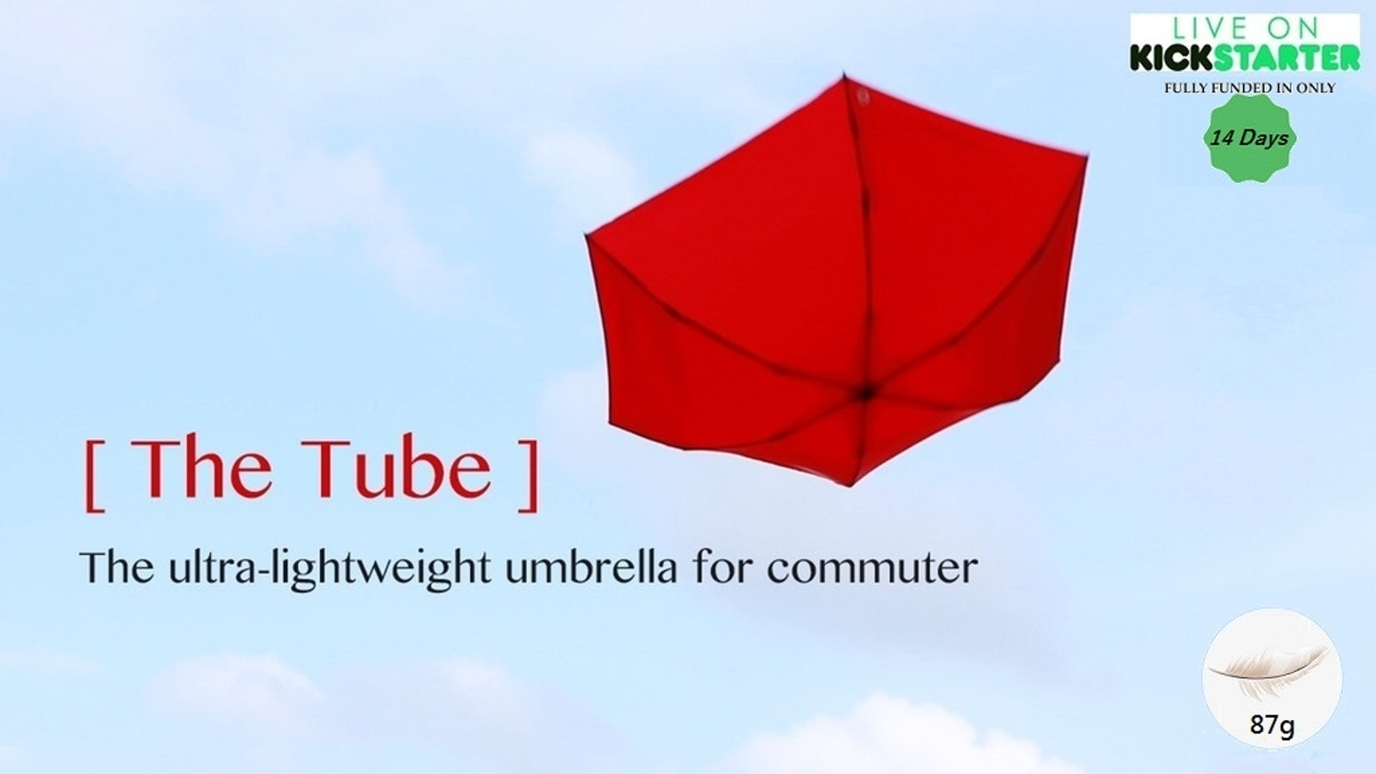 A.Brolly Tube is the lightest umbrella ever, lighter than your cellphone or keychain so you can carry it everywhere you go.