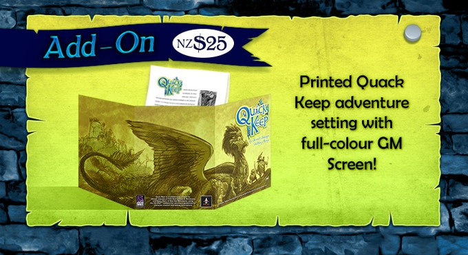 Quack Keep in Print: NZ$25 Add-on. The cover is a full colour, fold-out Game Master Screen!
