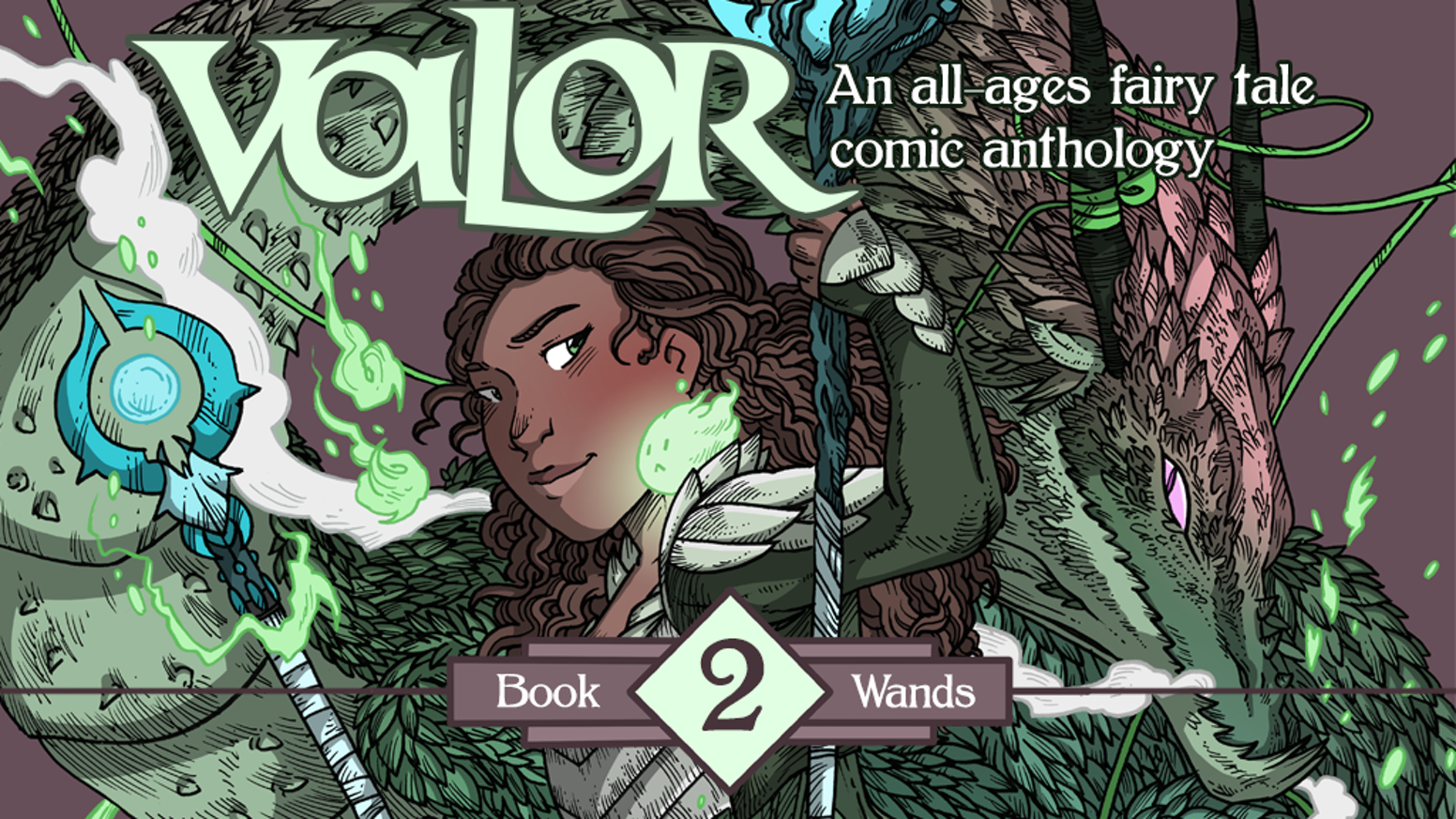 """Valor"" is a comic anthology series that pays homage to the strength, resourcefulness, and cunning of female heroines in fairy tales."