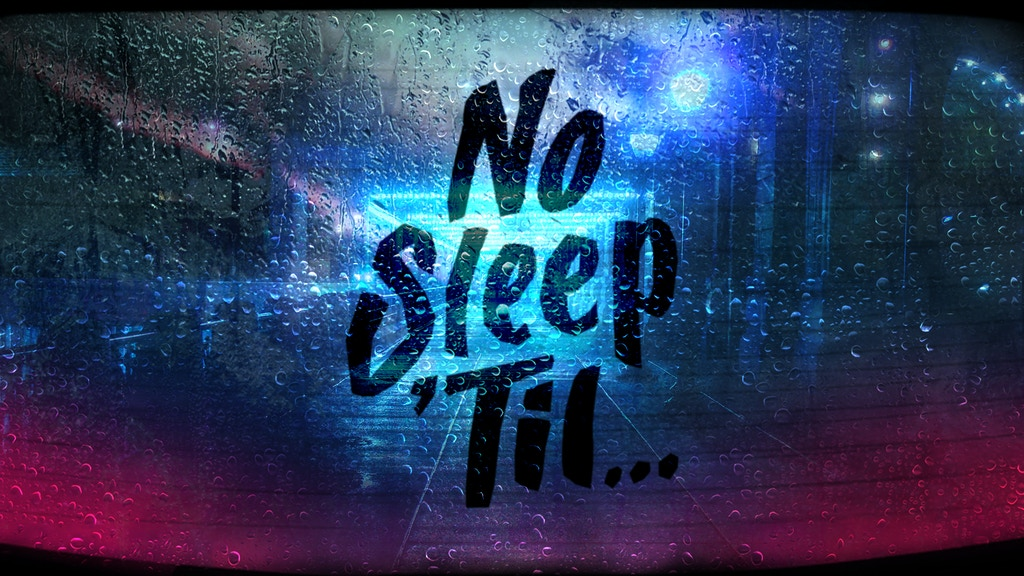 No Sleep Til... project video thumbnail