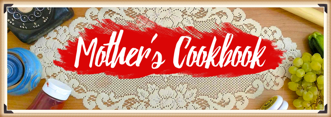 Mother's Cookbook – An EarthBound-Inspired Cookbook! by