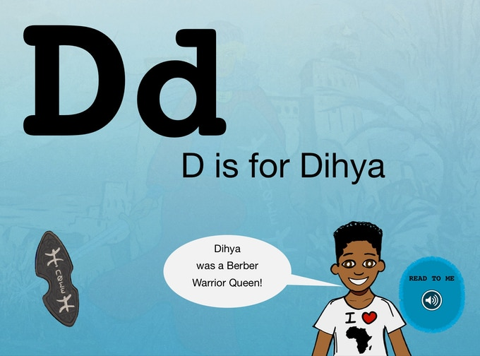 "The ABCs Edition is perfect for the teeny-weeny preschoolers to learn ABCs while exploring with African Royalty! ""D is for Dihya!"" The littlest ones will be teaching us soon enough!"