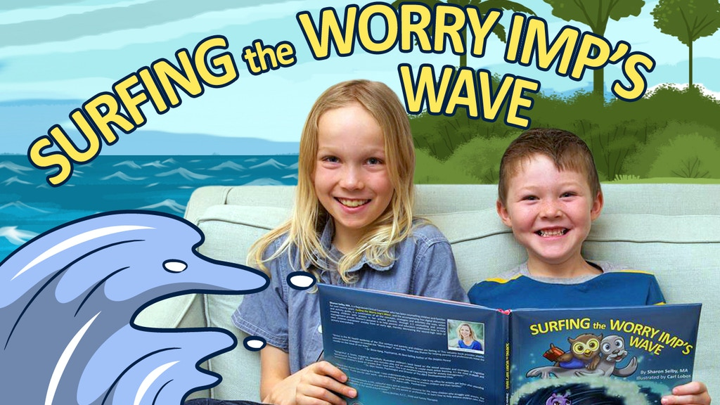 Surfing the Worry Imp's Wave - Reducing Children's Anxiety