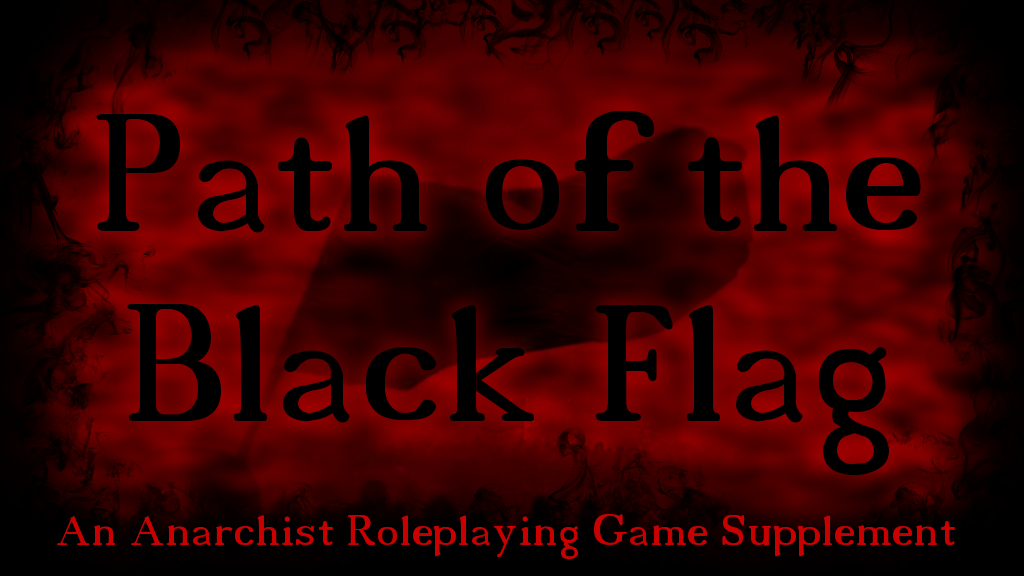 Project image for Path of the Black Flag Anarchist RPG Supplement
