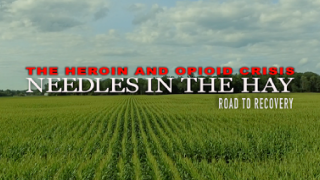 NEEDLES IN THE HAY:Road to Recovery Heroin & Opioid Crisis project video thumbnail