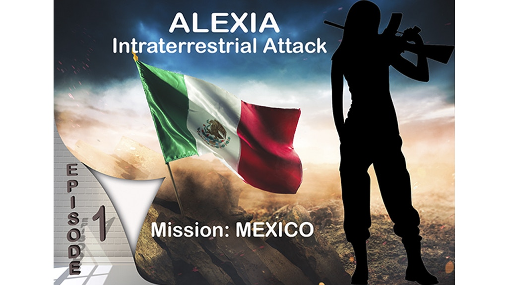 Alexia: Intraterrestrial attack: Mission Mexico / Episode I (Canceled)