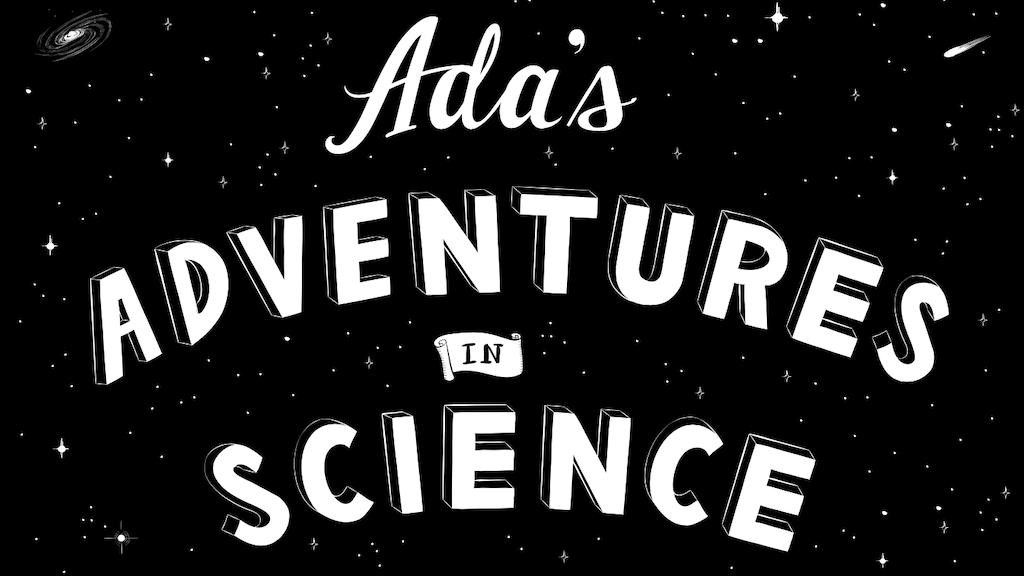 Ada's Adventures in Science project video thumbnail
