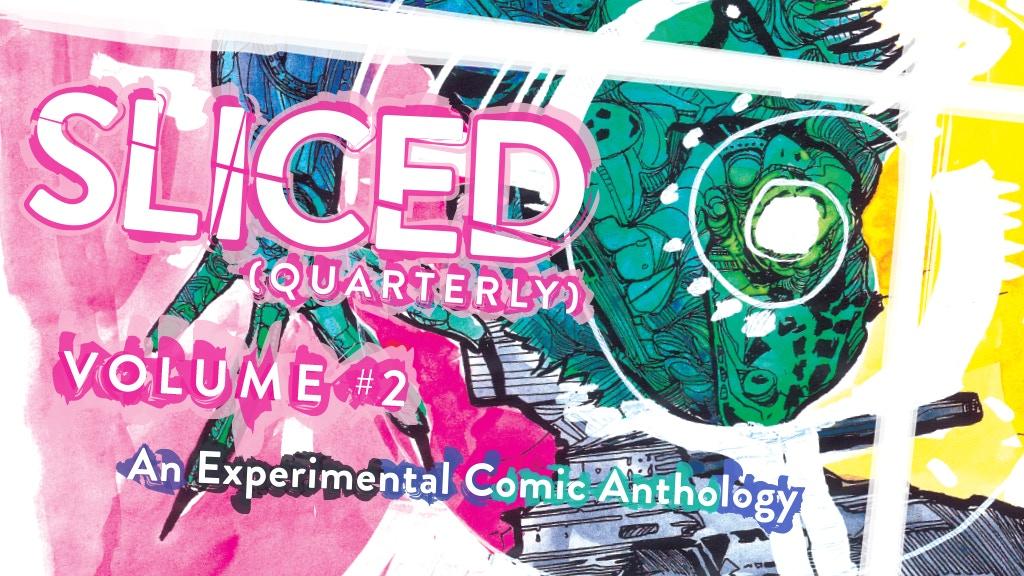 Sliced Quarterly Vol. 2 - Experimental Comic Anthology
