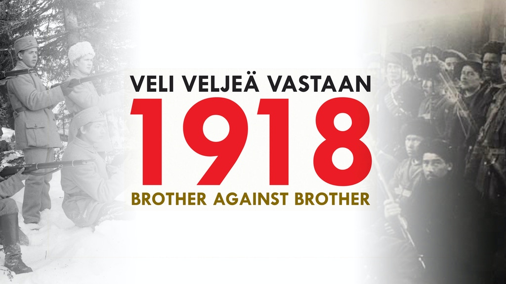 1918: Brother Against Brother - The Finnish Civil War project video thumbnail