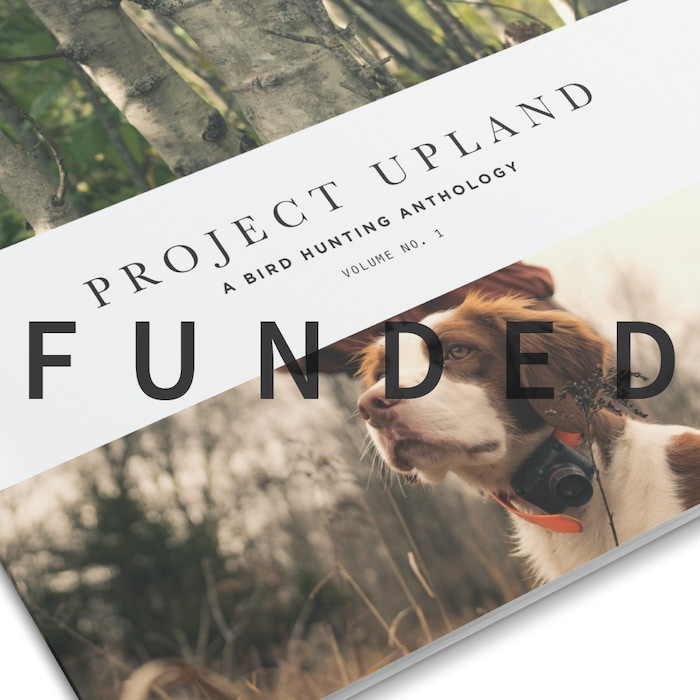 Project Upland - A Bird Hunting Anthology: Volume No. 1