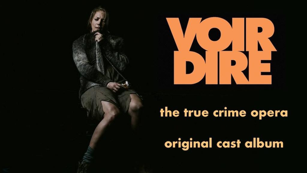VOIR DIRE: the true crime opera - original cast album project video thumbnail