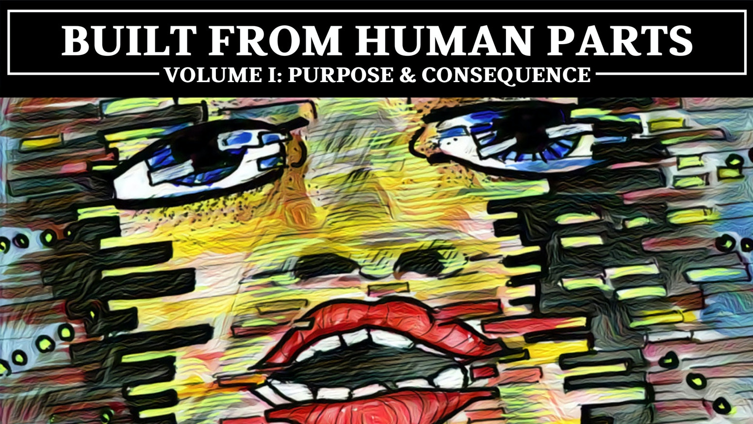 BUILT FROM HUMAN PARTS is a comic/prose/audio anthology   about finding purpose, fearing the future, and handling consequence.
