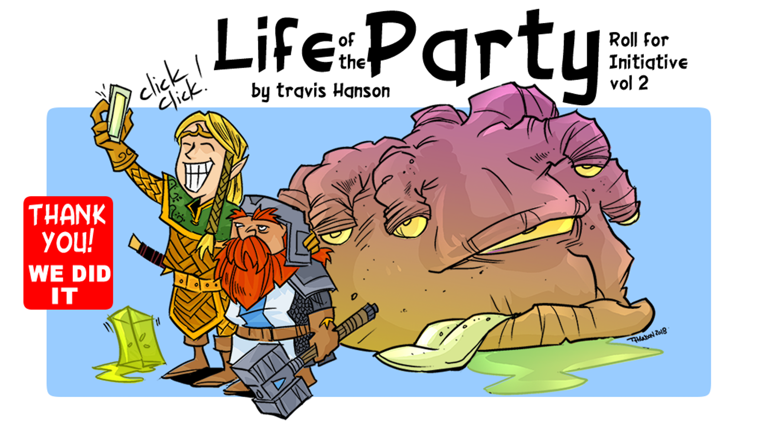 The quest continues - with a dose of humor & some of your best RPG and geek moments from your party's gaming table.