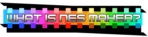 NESmaker - Make NES Games  No coding required  by Joe Granato