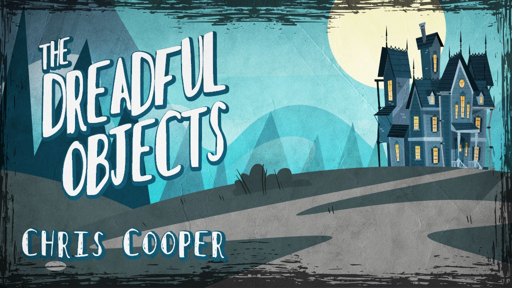 The Dreadful Objects: A Supernatural Mystery project video thumbnail