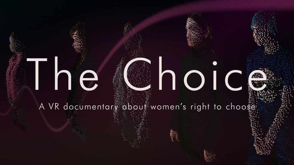 The Choice - a VR documentary about women's right to choose project video thumbnail