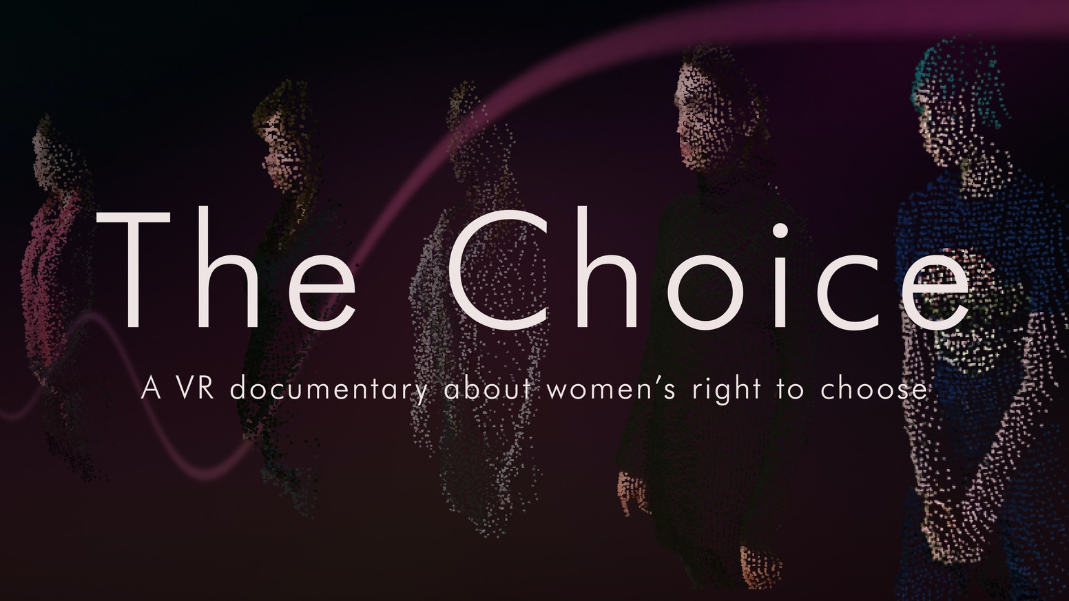 A Virtual Reality experience inviting you to enter the digital consciousness of a virtual woman considering abortion.-If you would like to still contribute, you can send money to our paypal account linked below.