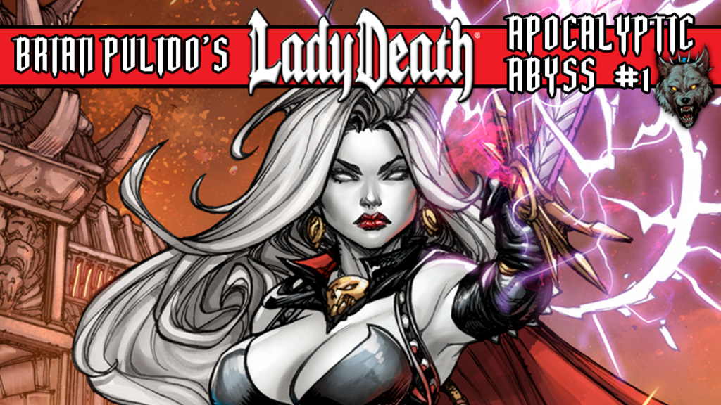 BRIAN PULIDO'S NEWEST: LADY DEATH: APOCALYPTIC ABYSS #1! project video thumbnail