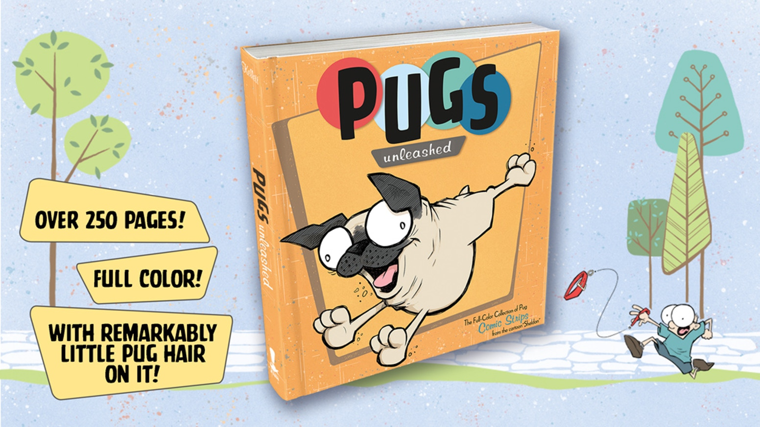 250+ pages of full-color pug comic strips!