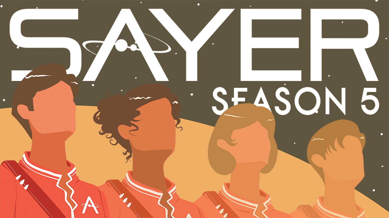 SAYER - Season 5 of the Narrative Science Fiction Podcast by Adam