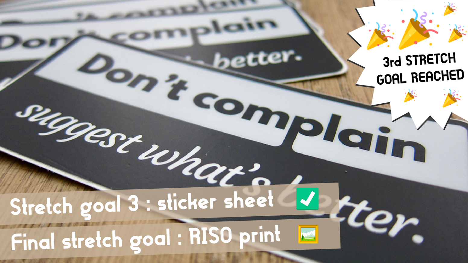 Don't Complain, suggest what's better. A collection of stickers and prints as a reminder for taking a more constructive stance in life.