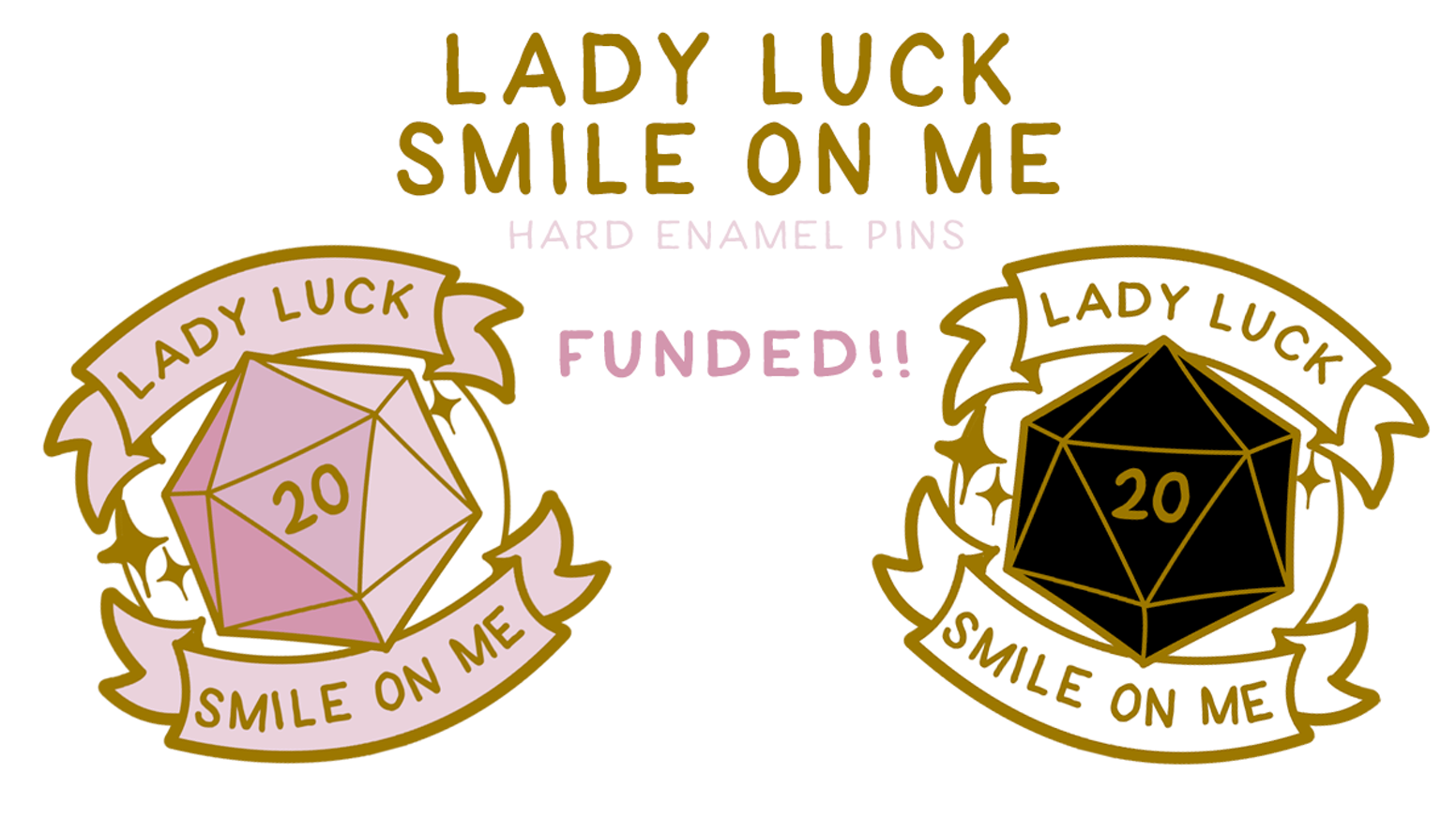 Lady Luck Smile on Me Enamel Pin by Lilly Higgs — Kickstarter