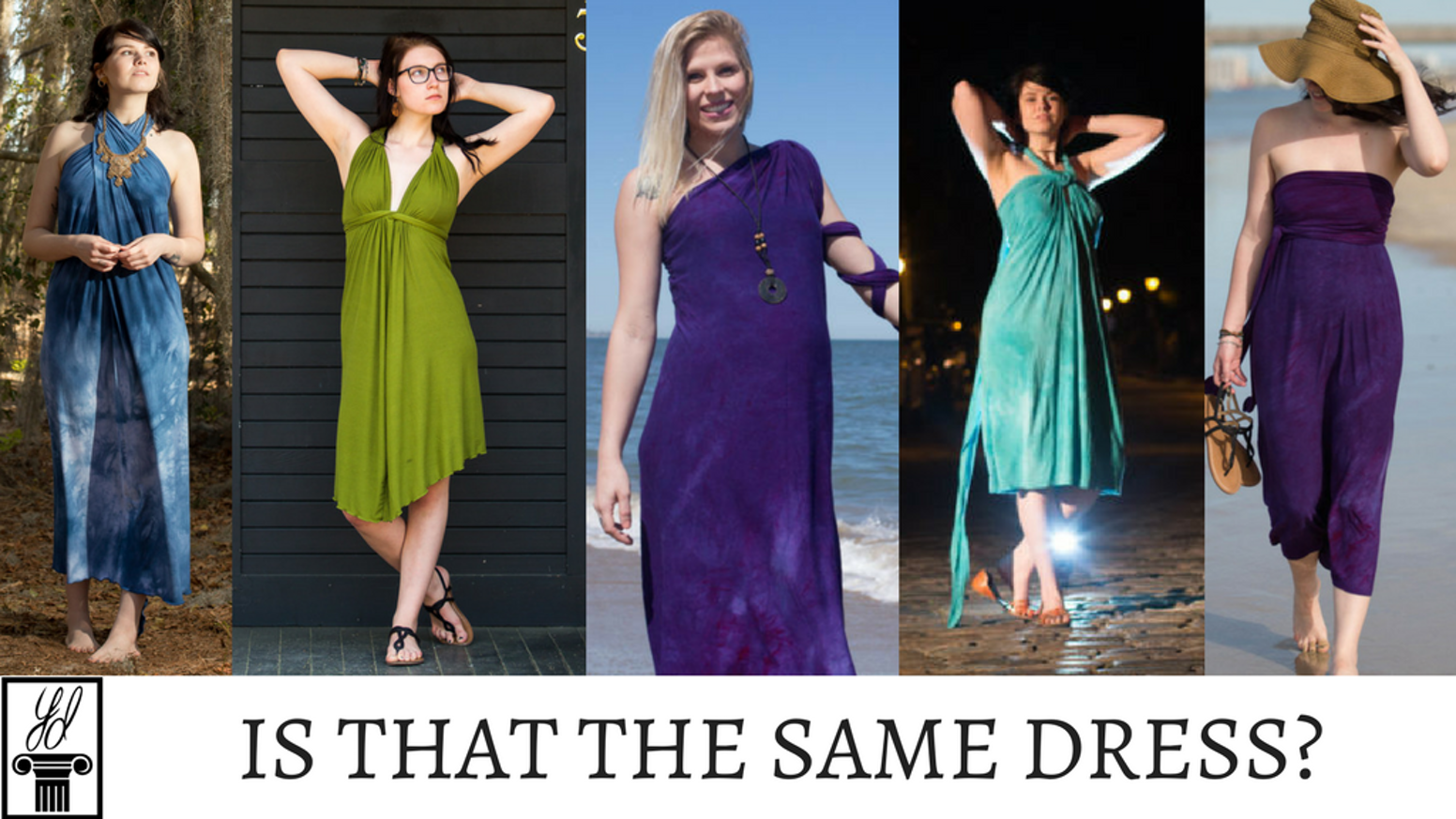 Yes, those are all the same dress. The YesDress is designed to be the most versatile and comfortable piece of clothing you'll ever own.