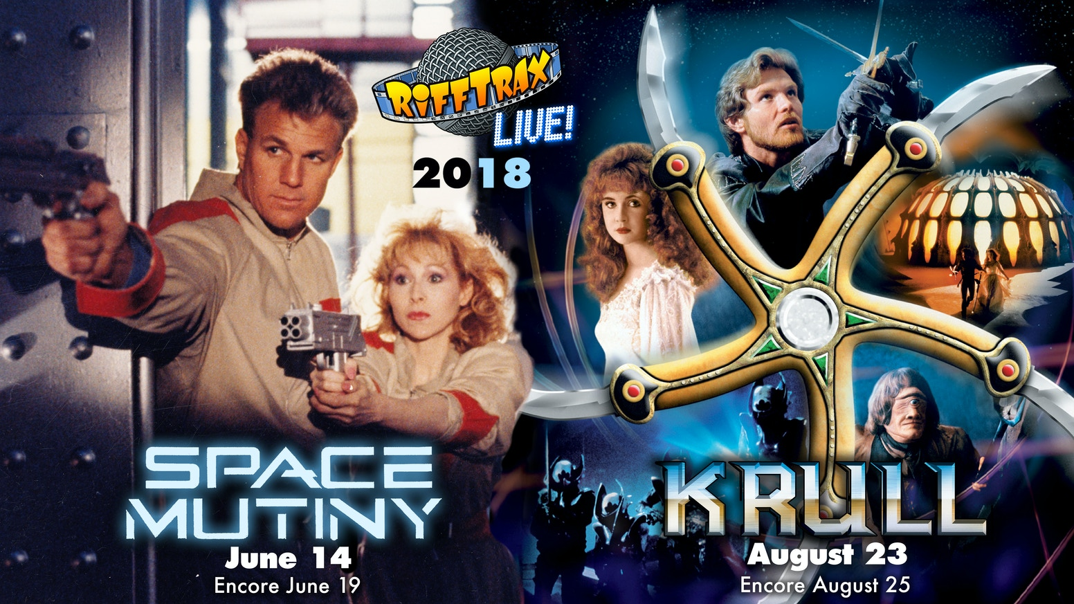 RiffTrax will perform two Live Shows in 2018 simulcast to hundreds of movie theaters nationwide: SPACE MUTINY and KRULL!