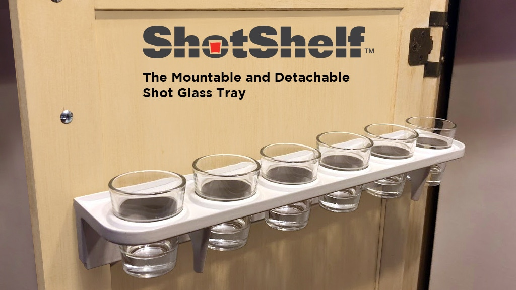 ShotShelf - The ONLY mountable & detachable shot glass tray! project video thumbnail