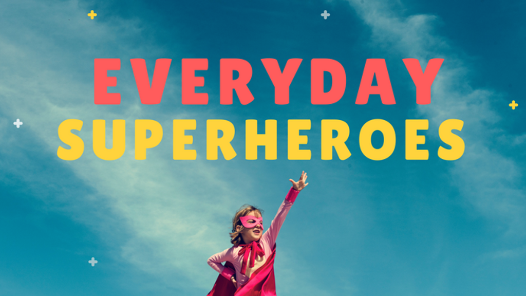EVERYDAY SUPERHEROES project video thumbnail