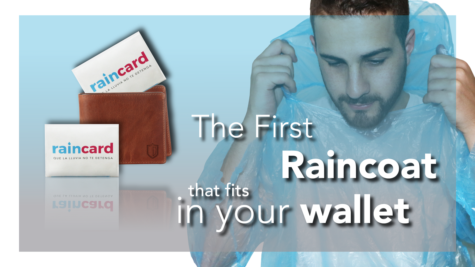 Raincard was designed to fit in your wallet, your pocket or anywhere!