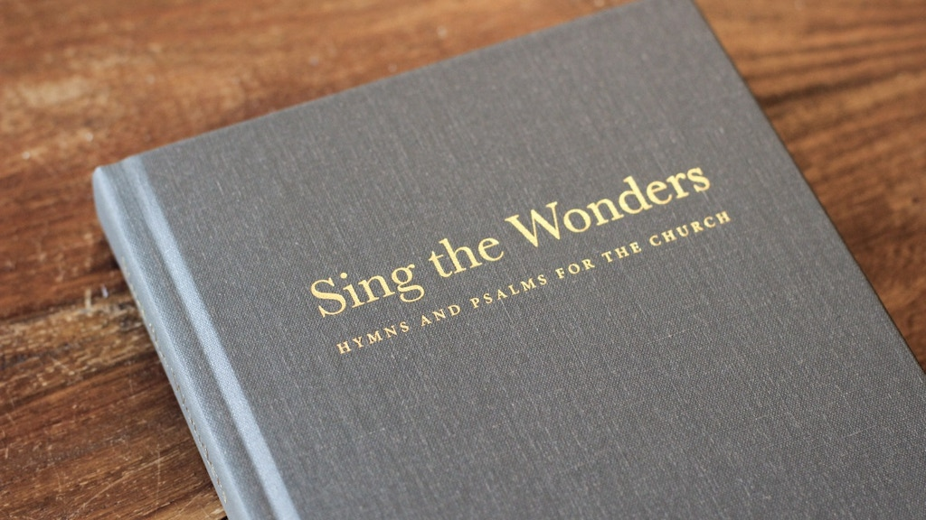 Sing the Wonders: Hymns and Psalms for the Church, 2nd ed. project video thumbnail