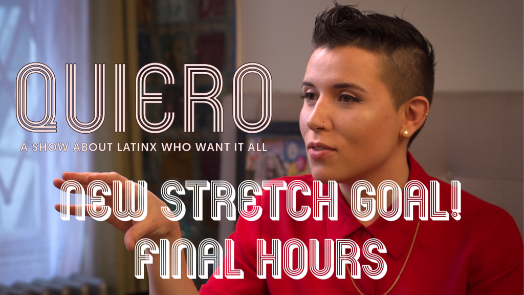 QUIERO: A show about Latinx who want it all. project video thumbnail