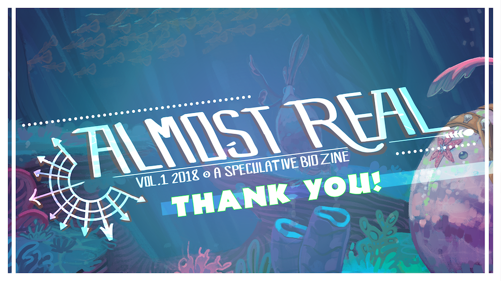Almost Real: A Speculative Biology Zine (Vol 1) project video thumbnail