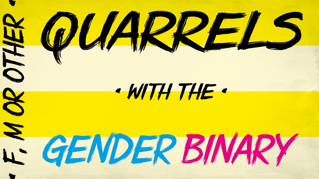 F, M or Other: Quarrels w/ the Gender Binary Anthology Vol 1 project video thumbnail