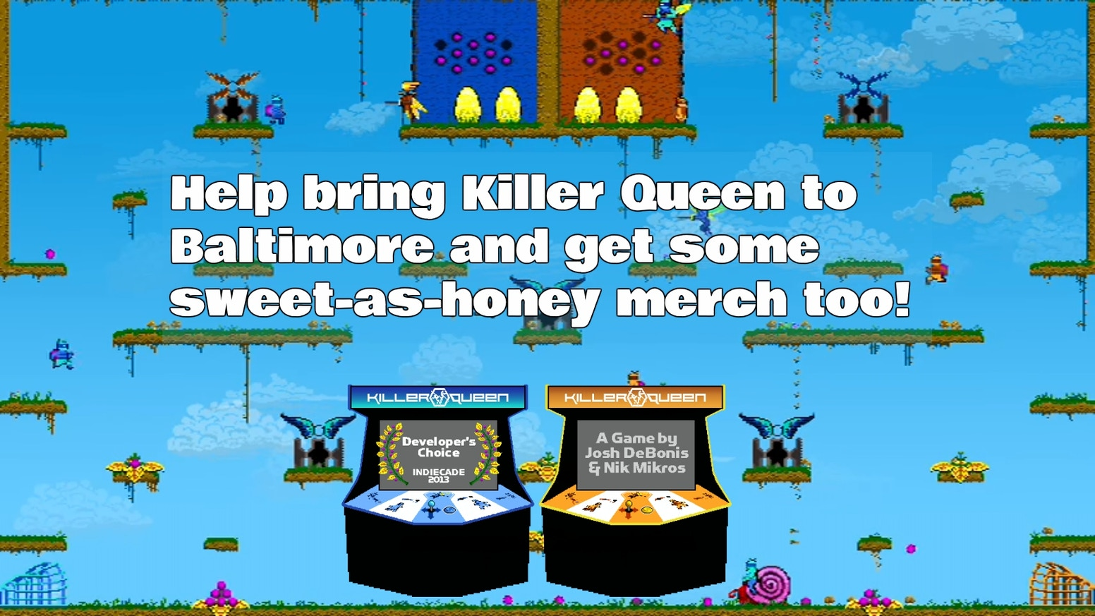 Addictive 5 v 5 strategy arcade game, Killer Queen, is coming to Holy Frijoles in Hampden. Help us get it here and earn cool merch.