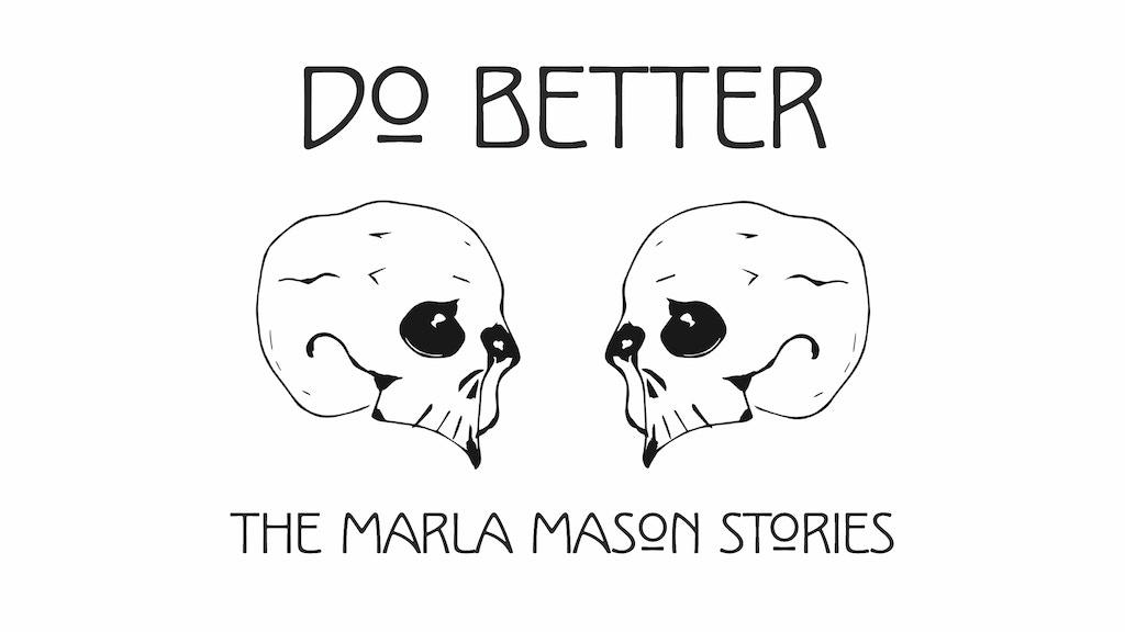 Do Better: The Marla Mason Stories project video thumbnail