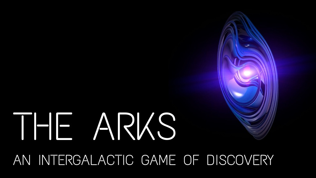 The Arks: An Intergalactic Game Of Discovery