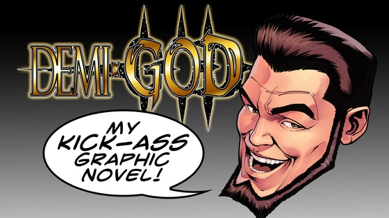 Demi-God: My Kick-Ass Graphic Novel!