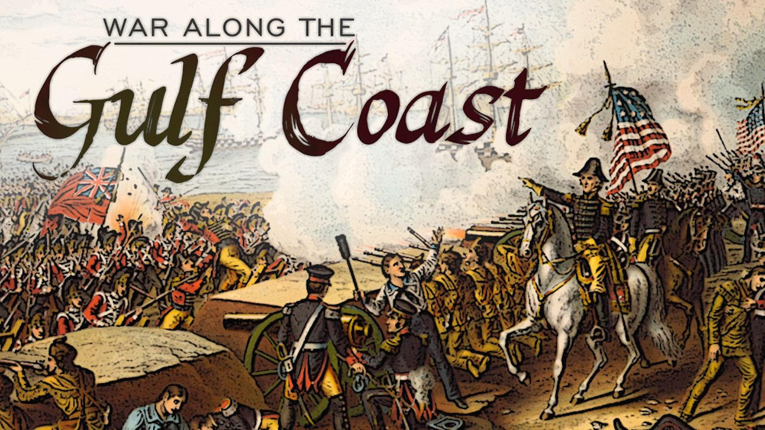 War Along the Gulf Coast- Limited 250 Kickstarter Copies by