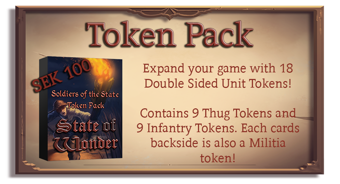 This pack contains 18 tokens, to use in your games of State of Wonder! Tokens are created by State of Wonder cards and can be represented by a card back, a die or a paper clip. But having actual Token Cards make it easier to keep track off!