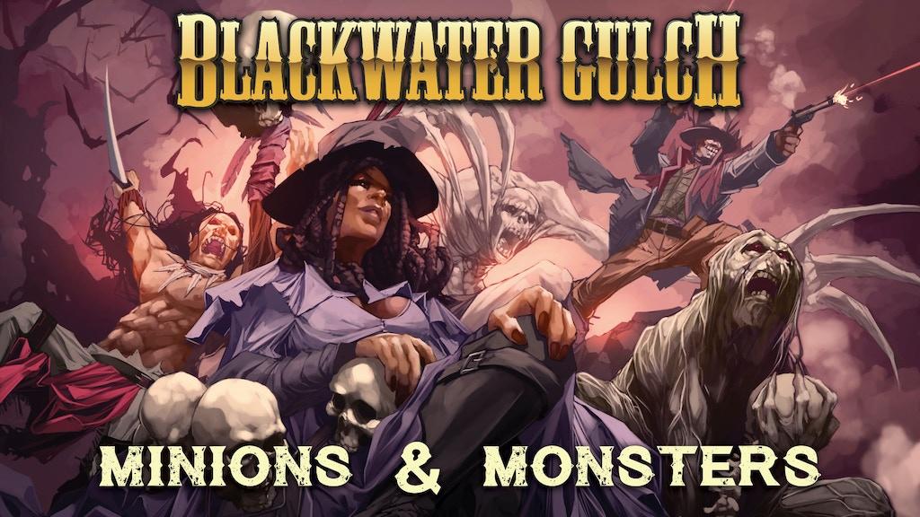 Blackwater Gulch: Minions & Monsters