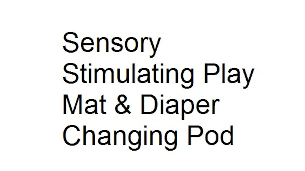 Project image for Sensory Stimulating Play Mat & Diaper Changing Pod (Canceled)