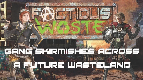 Factious Waste: printed rulebook for miniature skirmish game