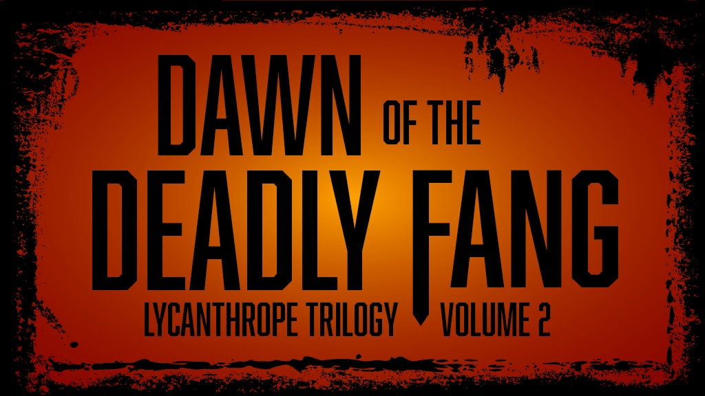 Dawn of the Deadly Fang - YA Supernatural Thriller Series project video thumbnail