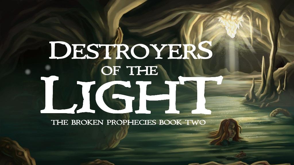 Destroyers of the Light: Broken Prophecies Book Two project video thumbnail