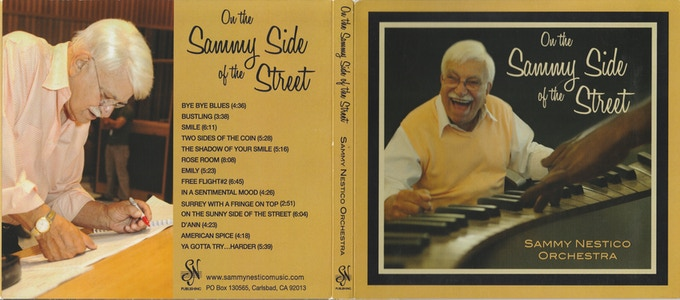"""In 2012, when almost everyone his age would be long retired, Sammy released """"On the Sammy Side of the Street""""; reviewers have said: """"Contemporary Big Band Jazz doesn't ever get any better than this."""""""