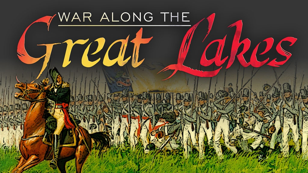 War Along the Great Lakes project video thumbnail