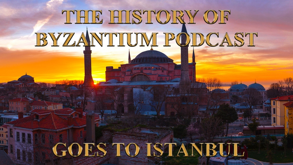 The History of Byzantium podcast goes to Istanbul project video thumbnail